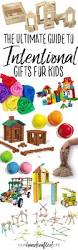 the ultimate guide to intentional gifts for kids our handcrafted