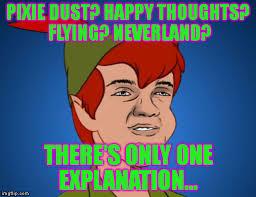 Peter Pan Meme - peter pan is high imgflip
