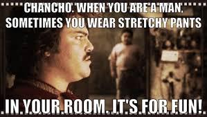 Stretchy Pants Meme - nacho libre stretchy pants movie meme pinterest nacho libre