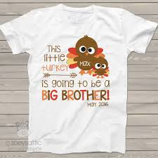 Announcing Pregnancy At Thanksgiving Thanksgiving Shirt Big Brother Little Turkey Personalized Tshirt