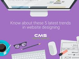 know about these 5 latest trends in website designing cms jpg