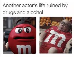 Any Drugs Or Alcohol Meme - another actor s life ruined by drugs and alcohol drugs meme on