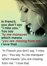 What Does Meme Mean In French - rawforbe ycom in french you don t say i miss you you say tu me