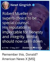 Newt Gingrich Meme - newt gingrich robert mueller is superb choice to bee special counsel