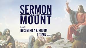 lesson 16 becoming a kingdom citizen part 1 sermon on the