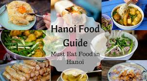 hanoi cuisine hanoi food guide must eat food and cafes in hanoi