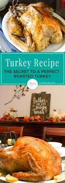 turkey recipe the secret to a roasted turkey