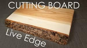 making a live edge cutting board youtube