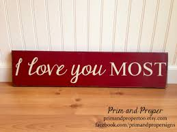 i love you most hand painted typography sign prim u0026 proper