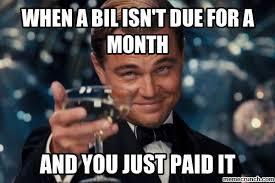 Paying Bills Meme - bills early