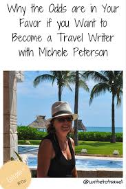 how to become a travel writer images Bitw 005 why the odds are in your favor if you want to become a jpg