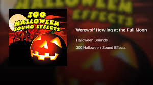 werewolf howling at the full moon youtube