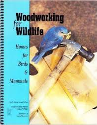 Woodworking Shows 2013 Minnesota by Woodworking For Wildlife Homes For Birds And Animals By Carrol L