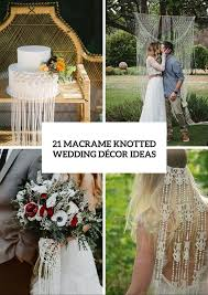 Macrame Home Decor by 21 Macrame Knotted Décor Ideas For Boho Chic Weddings Weddingomania