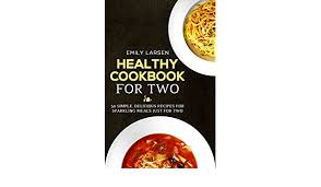 nul en cuisine healthy cookbook for two 50 simple delicious recipes for sparkling
