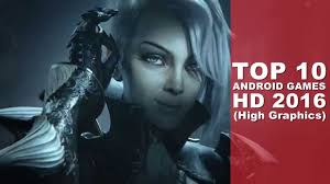 hd full version games for android top 10 best graphics hd games for android that you should play once