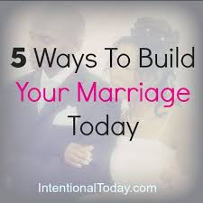5 Ways To Build Your by 5 Ways To Build Your Marriage Today Click To Read Marriage