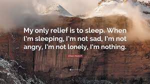 jillian medoff quote my only relief is to sleep when i m