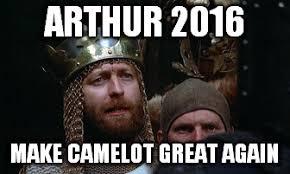 Meme King - king arthur imgflip
