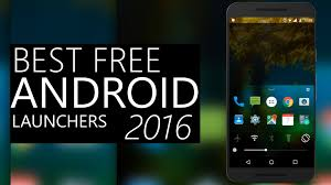 free launchers for android top 5 best free android launchers 2016 2017 customize your
