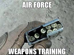 Airforce Memes - outofregs archives air force weapons training military humor