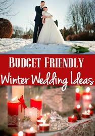 wedding ideas on a budget 12 budget friendly winter wedding ideas