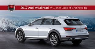 2017 audi a4 allroad a closer look at engineering