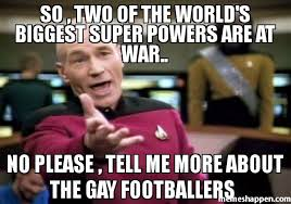 Super Gay Meme - so two of the world s biggest super powers are at war no please