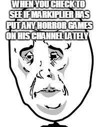 Horror Face Meme - sad face memes imgflip