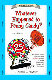 whatever happened to penny candy a fast clear and fun