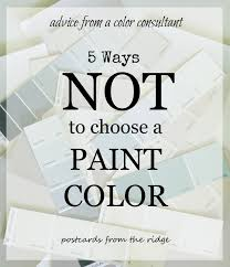 5 ways not to choose a paint color postcards from the ridge