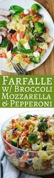 Best Pasta Salad by Farfalle With Pepperoni Mozzarella And Broccoli Garlic U0026 Zest