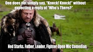Ned Meme - it s open mic night in the hills of the north and ned stark is