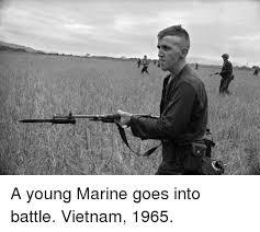 a young marine goes into battle vietnam 1965 dank meme on me me