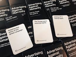 cards against humanity stores if you re a horrible ad person you ll this cards against