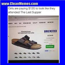Birkenstock Meme - christian memes clean memes the best the most online