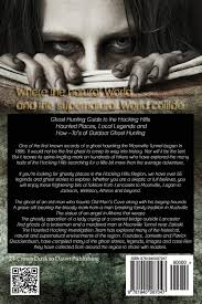haunted hocking a ghost hunter u0027s guide to the hocking hills