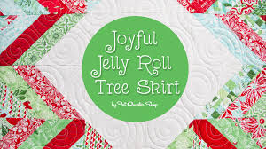 joyful jelly roll tree skirt fat quarter shop youtube
