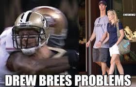 Drew Brees Memes - nfl memes on twitter drew brees problems http t co 1i2fxxp8xq