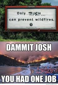 You Had One Job Meme - dammit josh you had one job weknowmemes