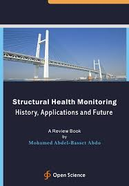 structural health monitoring history applications and future a