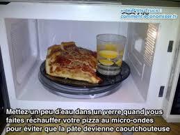 cuisiner au micro onde l astuce pour réchauffer votre pizza au micro ondes sans qu ne
