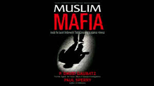 muslim mafia inside secret underworld that u0027s conspiring to