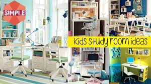 simple kids study room ideas youtube