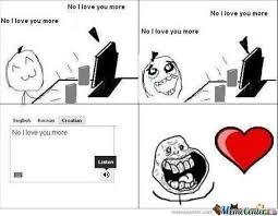 Love You More Meme - no i love you more by derpina567 meme center
