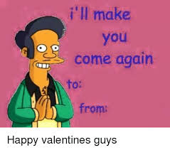 Happy Valentines Meme - i ll make you come again from happy valentines guys happy meme on