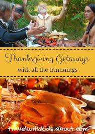 25 unique thanksgiving getaways ideas on 2016