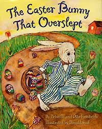 easter bunny book the easter bunny that overslept priscilla otto friedrich