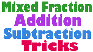 addition and subtraction of mixed numbers in a fast way hindi