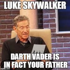 Luke Meme - maury lie detector luke skywalker darth vader is in fact your